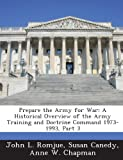 img - for Prepare the Army for War: A Historical Overview of the Army Training and Doctrine Command 1973-1993, Part 3 book / textbook / text book