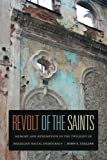 img - for Revolt of the Saints: Memory and Redemption in the Twilight of Brazilian Racial Democracy book / textbook / text book