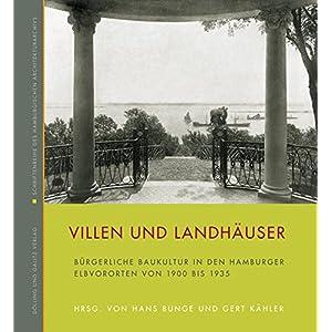 Villen und Landhäuser: Bürgerliche Baukultur in den Hamburger Elbvororten von 1900 bis 1