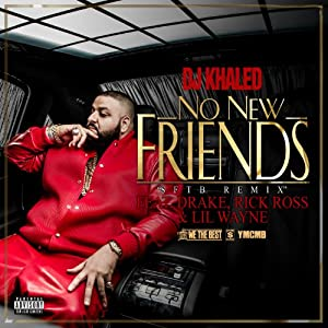 DJ Khaled | Format: MP3 Music  From the Album: No New Friends [Explicit] (5) Release Date: April 19, 2013   Download:  $1.29