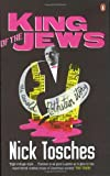 King of the Jews: The Arnold Rothstein Story (0141005335) by Nick Tosches