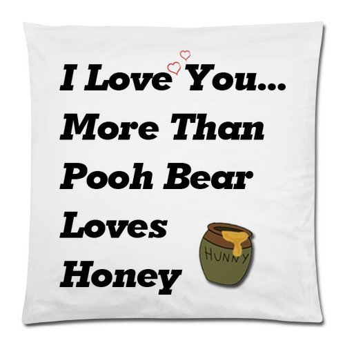 "Butuku I Love You More Than Pooh Bear Loves Honey Square Zippered Pillowcase 18"" X 18"" (Twin Sides) front-395478"