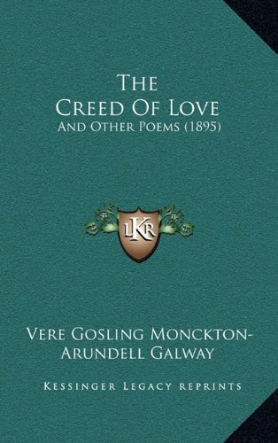 The Creed of Love: And Other Poems (1895)