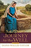 img - for Journey to the Well: A Novel book / textbook / text book