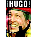 Hugo!: The Hugo Chavez Story from Mud Hut to Perpetual Revolution ~ Bart Jones