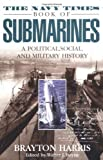 img - for The Navy Times Book of Submarines: A Political, Social, and Military History by Brayton Harris (2001-08-01) book / textbook / text book