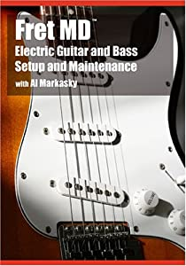 Fret MD: Electric Guitar and Bass Setup and Maintenance