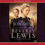 The Judgment: The Rose Trilogy, Book 2 (       UNABRIDGED) by Beverly Lewis Narrated by Christina Moore