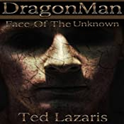 DragonMan: Face of the Unknown | [Ted Lazaris]