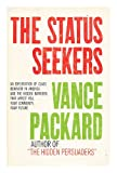 The Status Seekers: An Exploration of Class Behavior in America and the Hidden Barriers That Affect You, Your Community, Your Future.