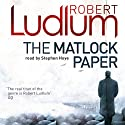 The Matlock Paper (       UNABRIDGED) by Robert Ludlum Narrated by Stephen Hoye