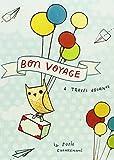 Bon Voyage Travel Journal: A Travel Journal