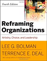 Reframing Organizations: Artistry, Choice and Leadership from Jossey-Bass