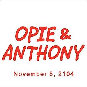 Opie & Anthony, Vic Henley, Nik Wallenda, and Mick Foley, November 5, 2014 Radio/TV Program