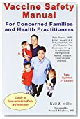 Vaccine Safety Manual for Concerned Families and Health Practitioners, 2nd Edition: Guide to Immunization Risks and Protection