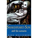 Shakespeare's Son and His Sonnets ~ Hank Whittemore