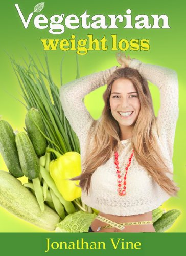 Vegetarian Weight Loss – Healthy Low Fat Lifestyle (Vegetarian Diet Cookbooks Recipes Collection)