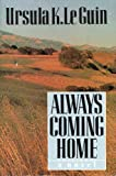 Always Coming Home/Paperback Book and Cassette (006015456X) by Le Guin, Ursula