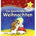 Die Geschichte von Weihnachten: Kleiner Stern, erz�hl mir was!