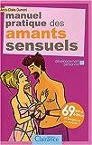 echange, troc Anne-Claire DUMONT - Manuel Pratique des Amants Sensuels