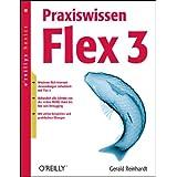 """Praxiswissen Flex 3. oreillys basics.von """"Gerald Reinhardt"""""""