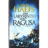 """Das Labyrinth von Ragusa: Romanvon """"Gisbert Haefs"""""""