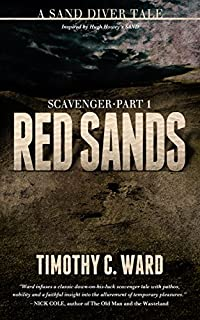 (FREE on 2/2) Scavenger: Red Sands: by Timothy C. Ward - http://eBooksHabit.com