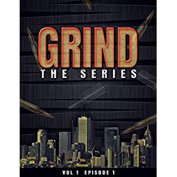Grind: The Series Episode 1