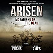 Mogadishu of the Dead: Arisen, Book 2 | Michael Stephen Fuchs, Glynn James