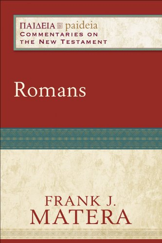 Romans (Paideia: Commentaries on the New Testament), Frank J. Matera