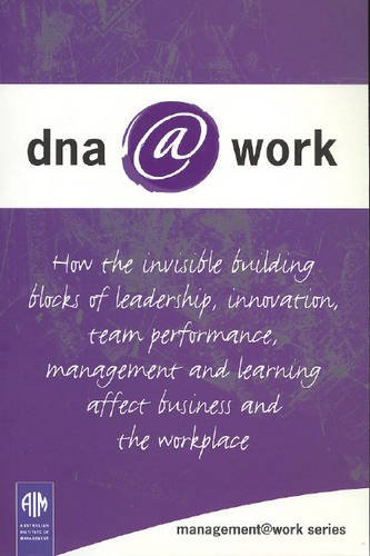 Dna@work: How the Invisible Building Blocks of