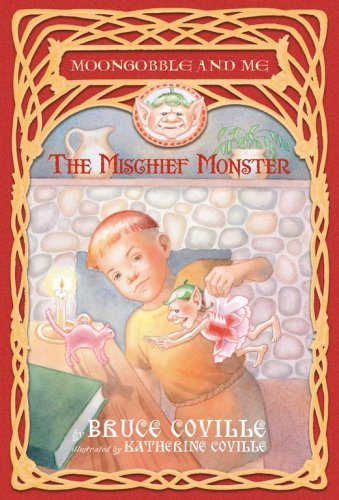 The Mischief Monster (Moongobble and Me), BRUCE COVILLE