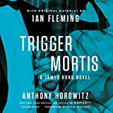 Trigger Mortis: A James Bond Novel (James Bond Series)