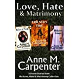 Love, Hate & Matrimony Short Story Collection Volume 1