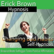 Changing Bad Habits: Improve Self-Control, Guided Meditation, Self Hypnosis, Binaural Beats | [Erick Brown]