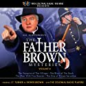 The Father Brown Mysteries, Volume 6  by M. J. Elliott Narrated by The Colonial Radio Players, J. T. Turner