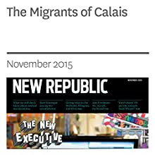 The Migrants of Calais (       UNABRIDGED) by Peter Wieben Narrated by Derek Shetterly