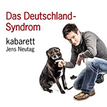 Das Deutschland-Syndrom Hörspiel von Jens Neutag Gesprochen von: Jens Neutag