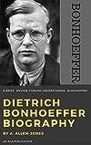 DIETRICH BONHOEFFER BIOGRAPHY: A Brief Review Toward Understanding Bonhoeffer