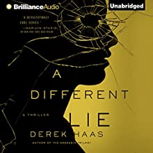 A Different Lie (       UNABRIDGED) by Derek Haas Narrated by Alexander Cendese