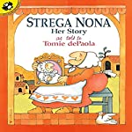 Strega Nona: Her Story | Tomie DePaola