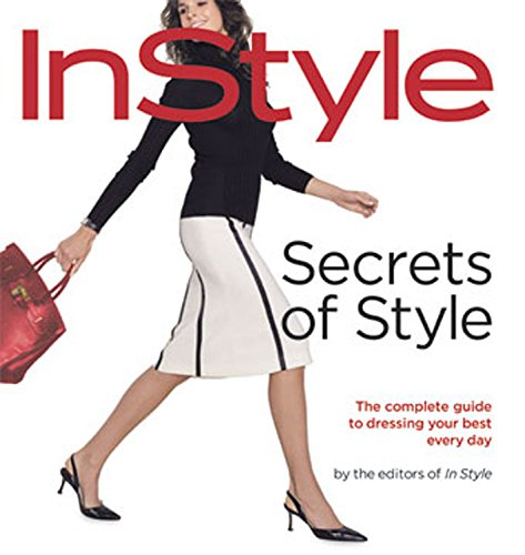 instyle-secrets-of-style-the-complete-guide-to-dressing-your-best-every-day-instyles-complete-guide-