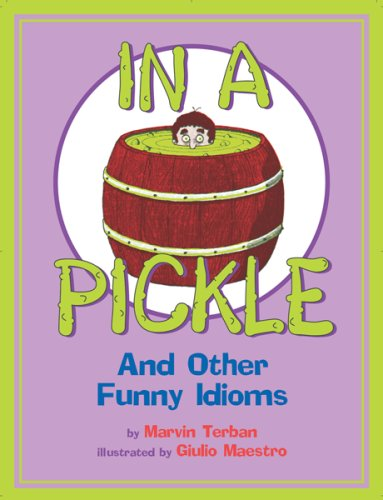 In a Pickle: And Other Funny Idioms (Figurative Language compare prices)