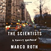 The Scientists: A Family Romance | [Marco Roth]