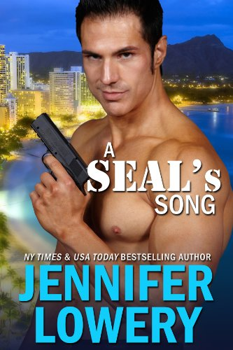 Jennifer Lowery - A SEAL's Song (SEAL Team Alpha Book 1)