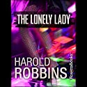 The Lonely Lady Audiobook by Harold Robbins Narrated by Maria Debonair