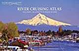 img - for River Cruising Atlas: Columbia, Willamette & Snake Rivers book / textbook / text book