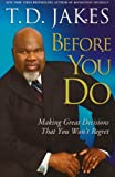Image of Before You Do: Making Great Decisions That You Won't Regret