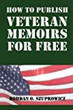 How to Publish Veteran Memoirs for Free