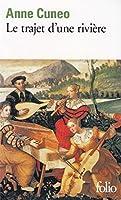 Le trajet d'une rivière: La vie et les aventures parfois secrètes de Francis Tregian, gentilhomme et musicien